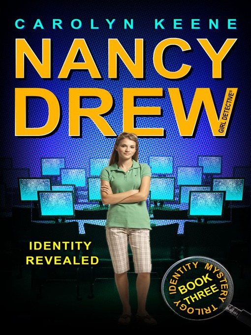 Identity Revealed (eBook): Nancy Drew (All New) Girl Detective Series, Book 35; Identity Mystery Trilogy, Book 3